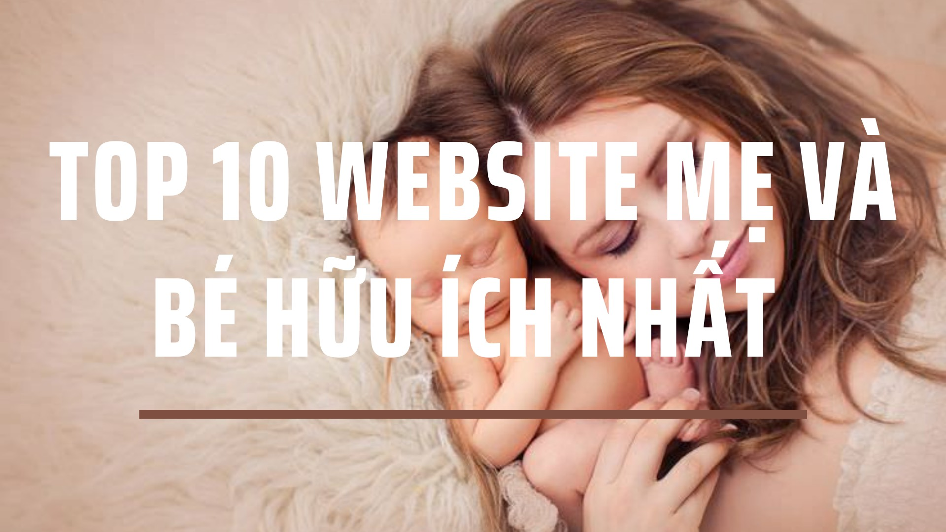 top 10 website mẹ và bé hữ ích nhất hiện nay