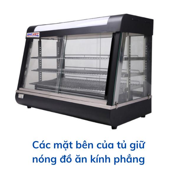 Các mặt bên của tủ giữ nóng đồ ăn kính phẳng