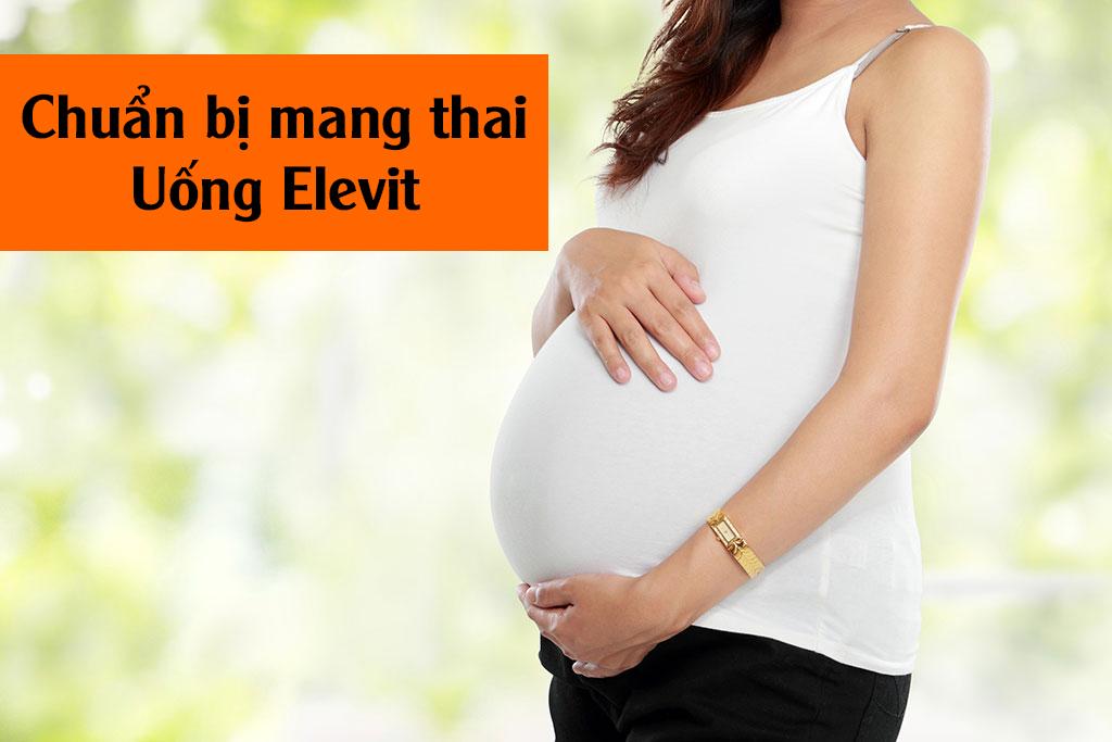 Chuẩn bị mang thai uống Elevit