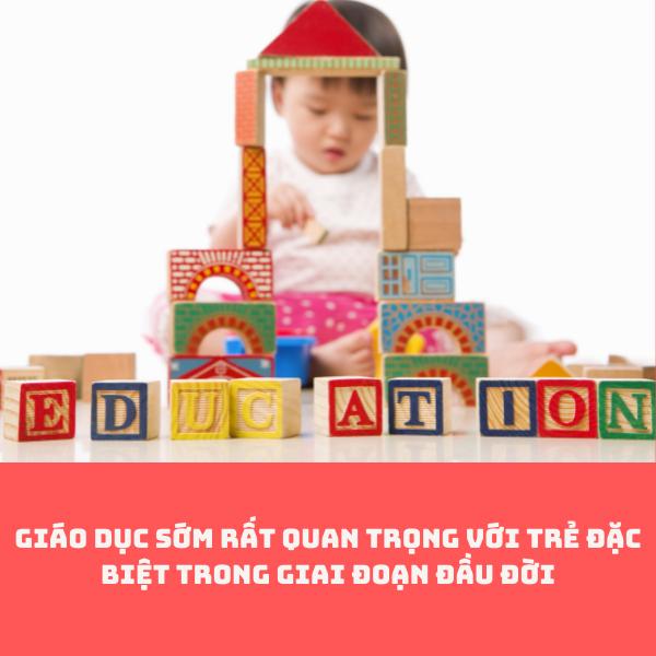 giáo dục sớm cho trẻ rất quan trọng