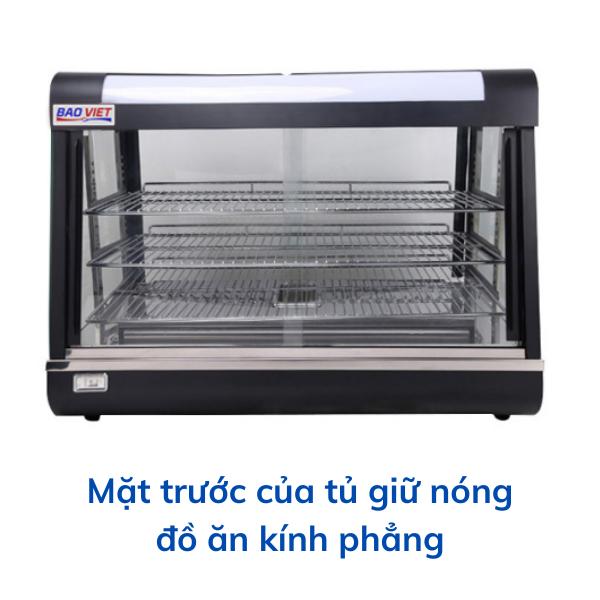 Mặt trước của tủ giữ nóng đồng ăn kính phẳng