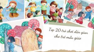 top 20 trò chơi dân gian cho trẻ mẫu giáo