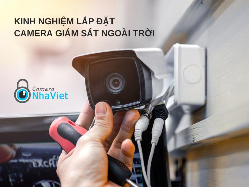 Kinh nghiệm lắp đặt camera giám sát ngoài trời