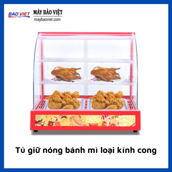 Tủ giữ nóng bánh mì loại kính cong
