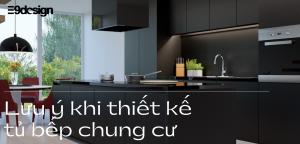 lưu ý khi thiết kế tủ bếp chung cư