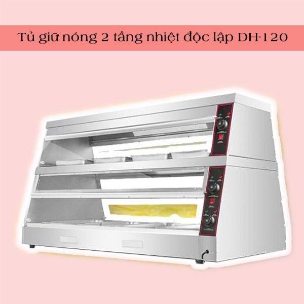 Tủ giữ nóng 2 tầng nhiệt độc lập DH-120