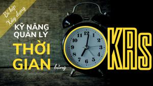KY NANG QUAN LY THOI GIAN BANG OKRS